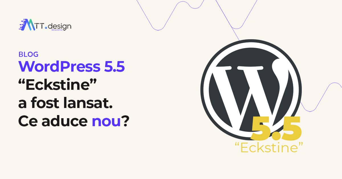 "MTT.design Blog - WordPress 5.5 ""Eckstine"" a fost lansat. Ce aduce nou?"